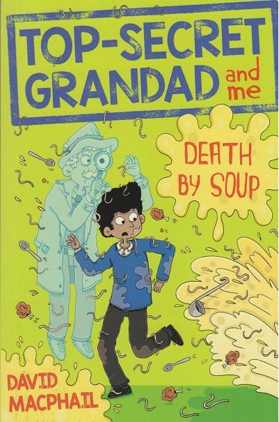 Jacket for 'Top-Secret Grandad and Me. Death by Soup'