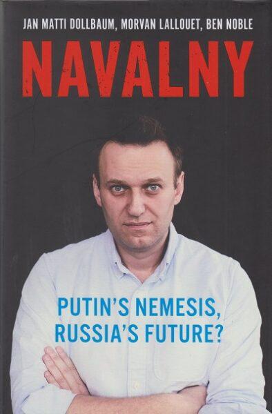 Jacket for 'Navalny. Putin's Nemesis, Russia's Future?'